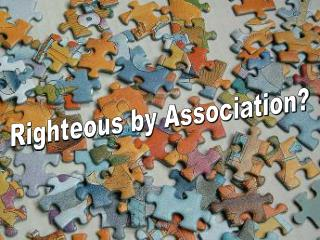 Righteous by Association?