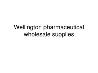 Wellington pharmaceutical wholesale supplies