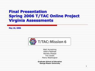 Final Presentation Spring 2006 T/TAC Online Project  Virginia Assessments May 18, 2006