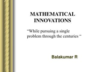 MATHEMATICAL INNOVATIONS