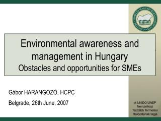 Environmental awareness and management in Hungary Obstacles and opportunities for SMEs