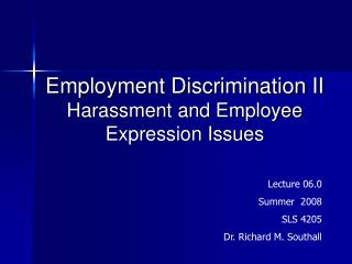 Employment Discrimination II  Harassment and Employee Expression Issues