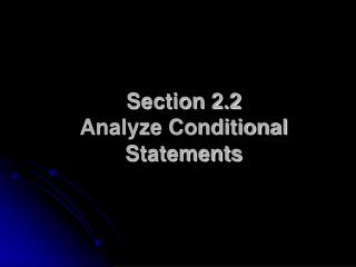 Section 2.2 Analyze Conditional Statements