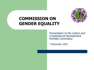 Presentation to the Justice and Constitutional Development  Portfolio Committee: 7 November 2007