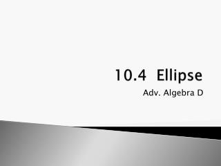 10.4  Ellipse