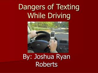 Dangers of Texting While Driving