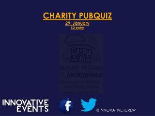 CHARITY PUBQUIZ 29. January £ 2 entry