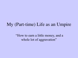 My (Part-time) Life as an Umpire