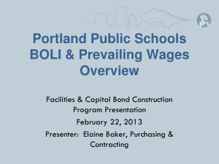 Portland Public Schools BOLI & Prevailing Wages Overview