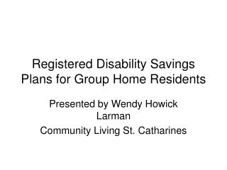 Registered Disability Savings Plans for Group Home Residents