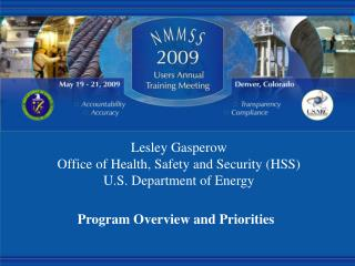 Lesley Gasperow Office of Health, Safety and Security (HSS) U.S. Department of Energy