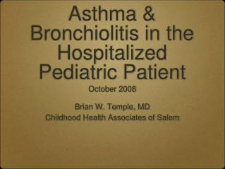 Asthma & Bronchiolitis in the Hospitalized Pediatric Patient
