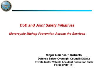 DoD and Joint Safety Initiatives Motorcycle Mishap Prevention Across the Services