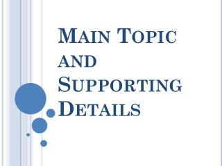 Main Topic and Supporting Details