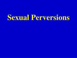 Sexual Perversions