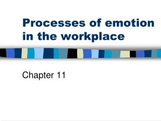 Processes of emotion in the workplace