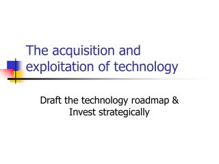 The acquisition and exploitation of technology