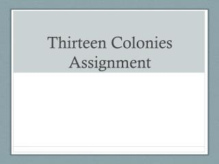 Thirteen Colonies Assignment