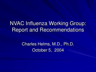 NVAC Influenza Working Group:  Report and Recommendations