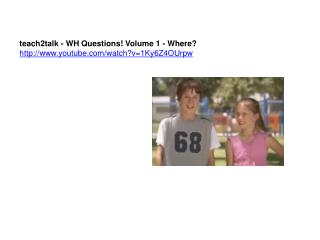 teach2talk - WH Questions! Volume 1 - Where? youtube/watch?v=1Ky6Z4OUrpw