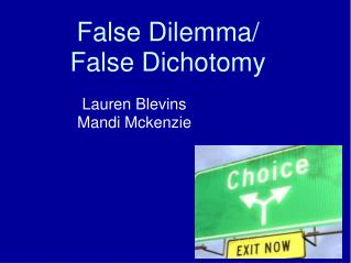 False Dilemma/  False Dichotomy