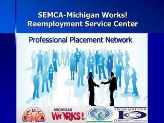 SEMCA-Michigan Works! Reemployment Service Center