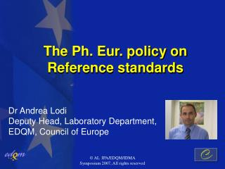 The Ph. Eur. policy on Reference standards