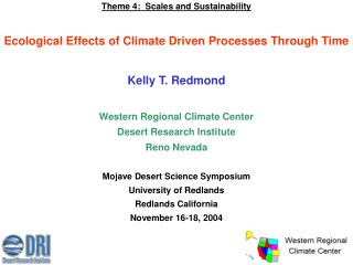 Theme 4:  Scales and Sustainability Ecological Effects of Climate Driven Processes Through Time