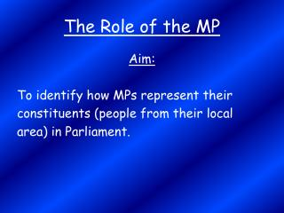 The Role of the MP