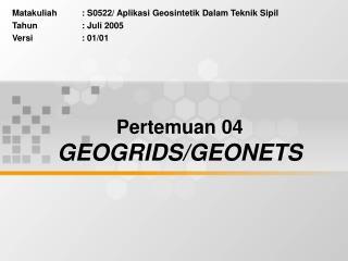 Pertemuan 04 GEOGRIDS/GEONETS