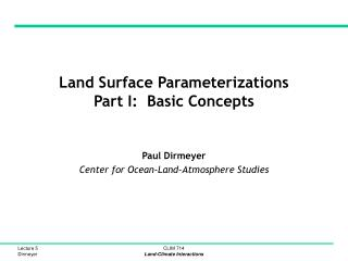Land Surface Parameterizations Part I:  Basic Concepts