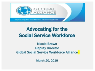 Advocating for the Social Service Workforce Nicole Brown Deputy Director