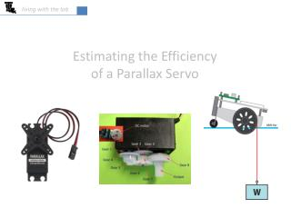 Estimating the Efficiency of a Parallax Servo