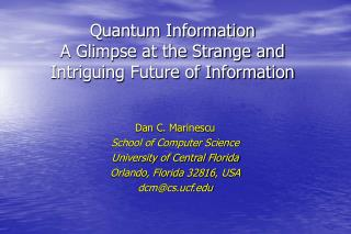 Quantum Information   A Glimpse at the Strange and Intriguing Future of Information