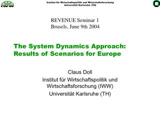 The System Dynamics Approach: Results of Scenarios for Europe