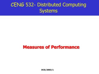 CENG  532 -  Distributed Computing Systems