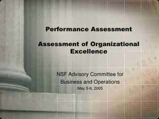Performance Assessment Assessment of Organizational Excellence