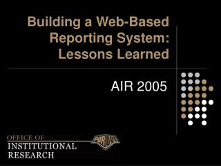 Building a Web-Based Reporting System: Lessons Learned