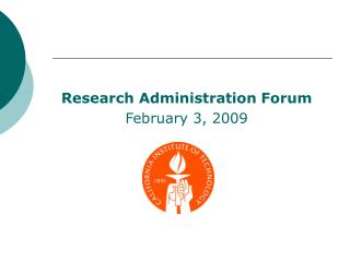 Research Administration Forum February 3, 2009