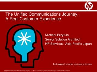 The Unified Communications Journey,  A Real Customer Experience