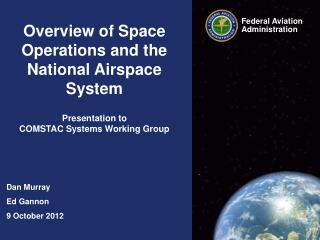 Overview of Space Operations and the National Airspace System Presentation to