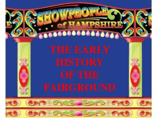 THE EARLY HISTORY OF THE FAIRGROUND