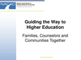 Guiding the Way to  Higher Education
