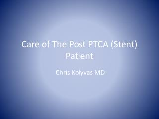 Care of The Post PTCA (Stent) Patient