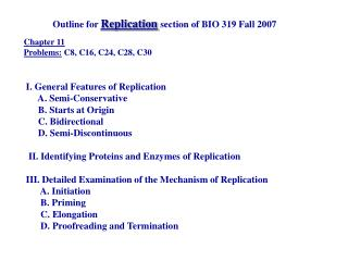 Outline for  Replication section of BIO 319 Fall 2007