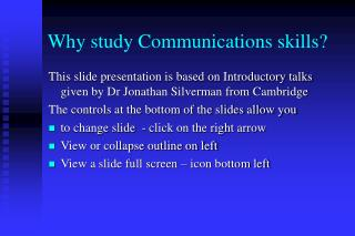 Why study Communications skills?