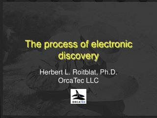 The process of electronic discovery