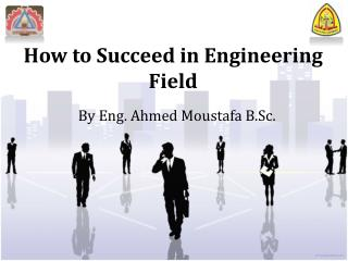How to Succeed i n Engineering Field