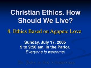 Christian Ethics. How Should We Live?