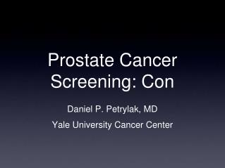 Prostate Cancer Screening: Con